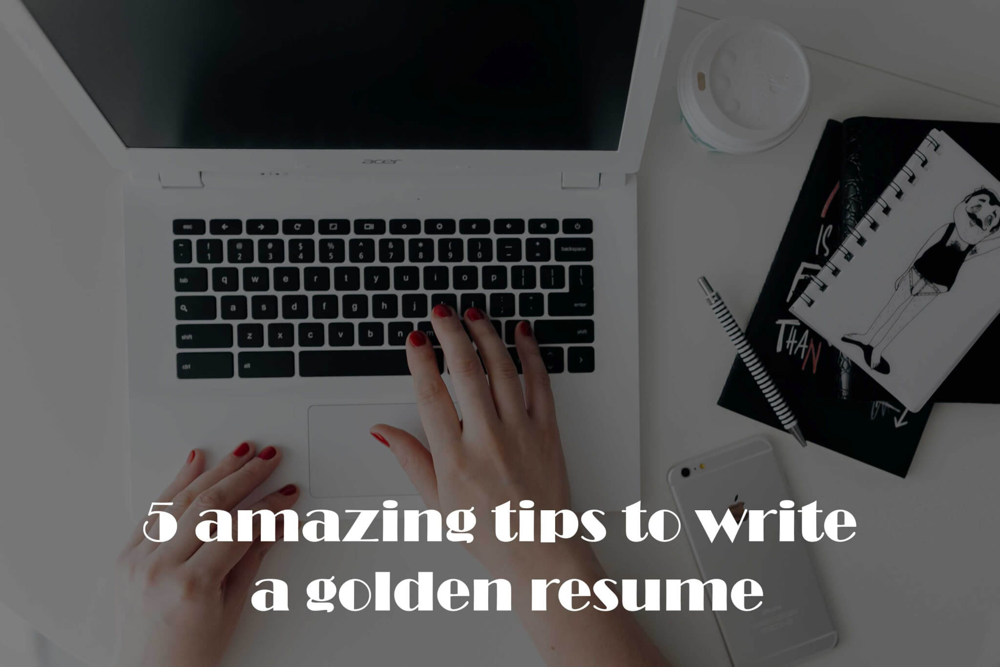 5 amazing tips to write a golden resume