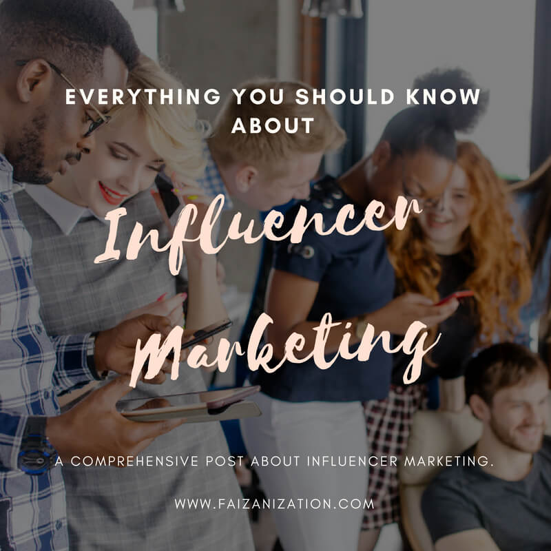 Influencer Marketing – Everything you should know about!