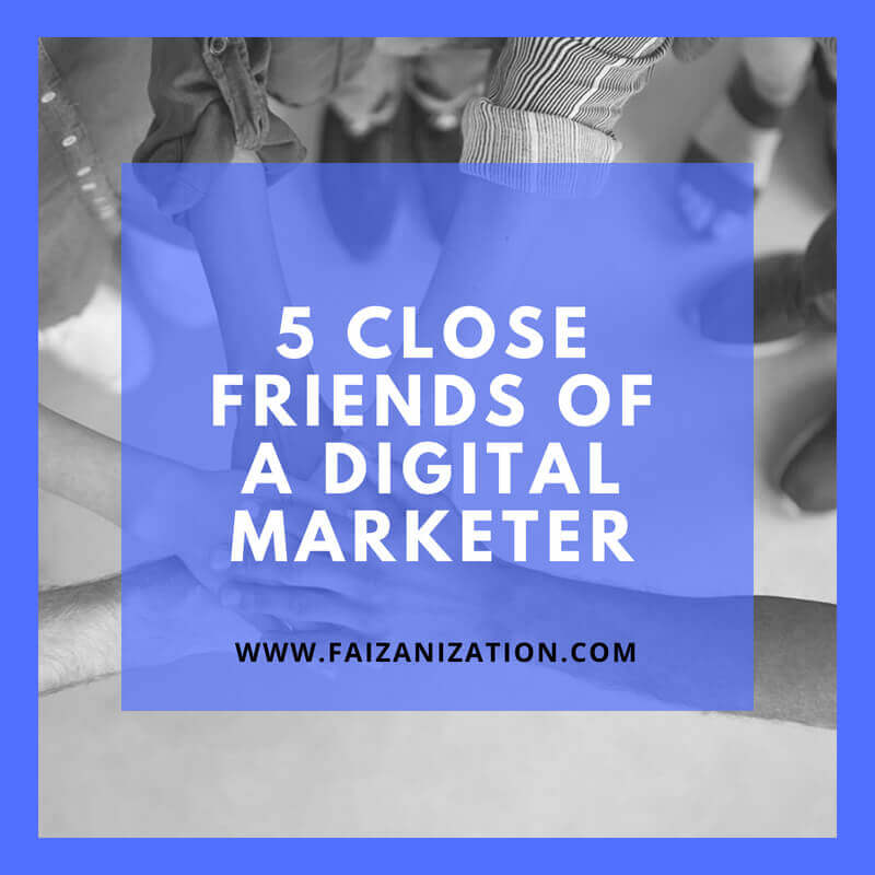 friends of a digital marketer